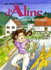 Les Aventures D'Aline - T.8 Sur La Piste De Rene Lalique - Couverture - Format classique