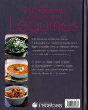 240 recettes pour sublimer les légumes - 4ème de couverture - Format classique