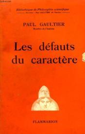 Les Defauts Du Caractere. Collection : Bibliotheque De Philosophie Scientifique. - Couverture - Format classique