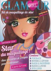 Glamour Girl ; Kit De Maquillage De Star ; Deviens Une Star Du Maquillage ! - Couverture - Format classique
