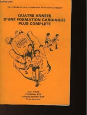 Quatre Annees D'Une Formation Cardiaque Plus Complete - Couverture - Format classique