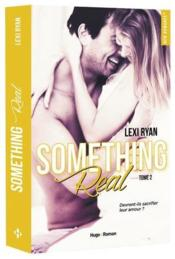 Vente livre :  Reckless & real T.2 ; something real  - Lexi Ryan - Lexi Ryan