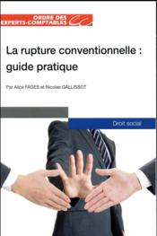 Vente  La rupture conventionnelle ; guide pratique  - Alice Fages - Fages/Galissot - Nicolas Gallissot