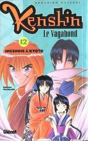Kenshin le vagabond t.12 ; incendie à kyoto - Intérieur - Format classique