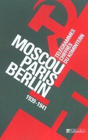 Moscou-Paris-Berlin 1939-1941 Telegrammes Chiffres Du Komintern - Intérieur - Format classique
