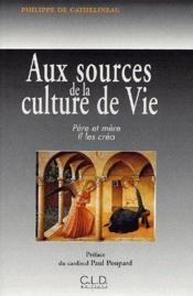 Aux Sources De La Culture De Vie ; Pere Et Mere, Il Les Crea - Couverture - Format classique