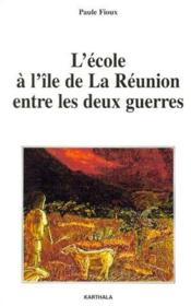 L'école à l'île de la Réunion entre les deux guerres - Couverture - Format classique
