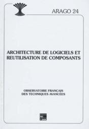 Architecture de logiciels et reutilisation de composants arago 24 - Couverture - Format classique