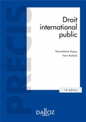 Vente  Droit international public (14e édition)  - Yann Kerbrat - Pierre-Marie Dupuy