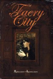 Faery city ; coffret  - Mathieu Gaborit - Amandine Labarre