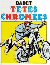 Tetes Chromees - Couverture - Format classique