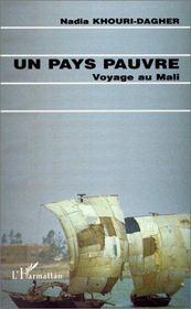 Un pays pauvre ; voyage au Mali - Intérieur - Format classique