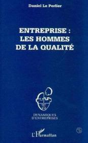 Entreprise : Les Hommes De La Qualite - Couverture - Format classique