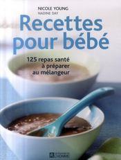 Recettes pour bébé ; 125 repas santé à préparer au mélangeur - Intérieur - Format classique