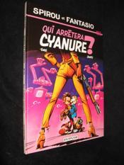 Spirou et Fantasio t.35 ; qui arrêtera Cyanure ? - Couverture - Format classique