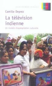 La télévision indienne ; un modèle d'appropriation culturelle - Couverture - Format classique