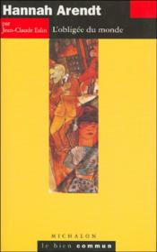 Hannah Arendt ; l'obligée du monde - Couverture - Format classique