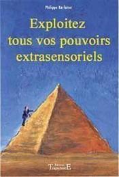 Exploitez Tous Vos Pouvoirs Extrasensoriels - Couverture - Format classique