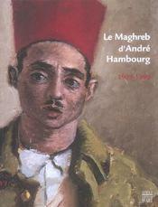Le maghreb d'andre hambourg 1909-1999 - Intérieur - Format classique