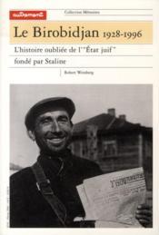 Le Birobidjan (1928-1996) ; L'Histoire Oubliée De L'Etat Juif Fondé Par Staline - Couverture - Format classique