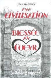 Une Civilisation Blessee Au Coeur - Couverture - Format classique