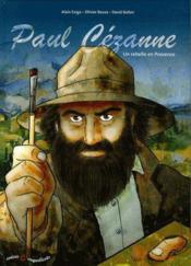 Paul Cezanne Un Rebelle En Provence - Couverture - Format classique