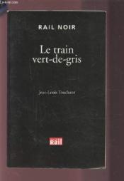 Le train vert-de-gris - Couverture - Format classique