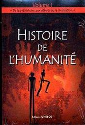 Hitoire de l'humanité t.1 ; de la préhistoire aux débuts de la civilisation - Intérieur - Format classique
