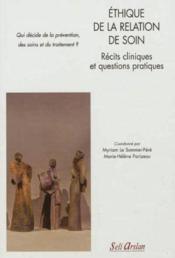 Éthique de la relation de soin ; études de cas ; qui décide de la prévention, des soins et du traitement ? - Couverture - Format classique