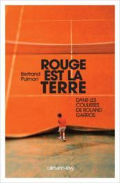 Rouge est la terre ; dans les coulisses de Roland Garros - Couverture - Format classique