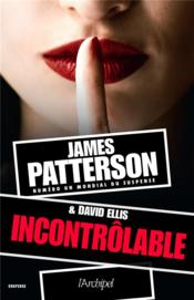 Vente  Incontrôlable  - James Patterson