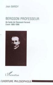 Bergson ; professeur au lycée de Clermont-Ferrand ; cours 1885-1886 - Intérieur - Format classique