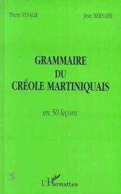 Grammaire du créole martiniquais en cinquante leçons - Couverture - Format classique