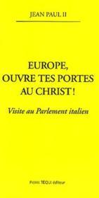 Europe Ouvre Tes Portes Au Christ - Visite Au Parlement Italien - Couverture - Format classique