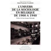 L'univers de la sociologie en Belgique de 1900 à 1940 - Couverture - Format classique