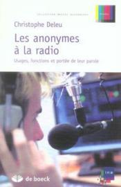 Les anonymes à la radio ; usagers, focntion et portée de leur parole - Couverture - Format classique