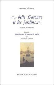 Belle Garonne Et Les Jardins - Couverture - Format classique
