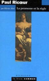 Paul Ricoeur ; la promesse et la règle - Couverture - Format classique