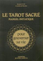 Le tarot sacré ; manuel initiatique - Intérieur - Format classique