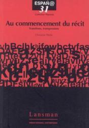 Au commencement du recit : transitions, transgressions - Couverture - Format classique