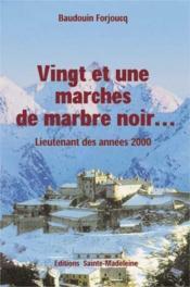 Vingt Et Une Marches De Marbre Noir . . . - Couverture - Format classique