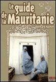 Le Guide De La Mauritanie - Sur Les Traces Des Nomades - Couverture - Format classique