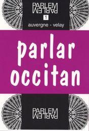 Parlar occitan ; auvergne-velay - Intérieur - Format classique