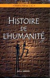 Histoire de l'humanité t.2 ; 3000 à 700 avant j-c - Couverture - Format classique