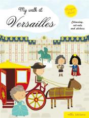Vente livre :  My walk at Versailles ; colouring, cut-outs and stickers  - Morgane David