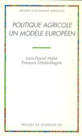Politique agricole: un modèle européen - Couverture - Format classique