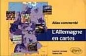 L'Allemagne En Cartes Atlas Commente - Intérieur - Format classique