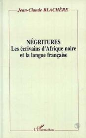 Négritures ; les écrivains d'Afrique noire et la langue française - Couverture - Format classique