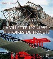 La Villette 1971-1995 : histoires de projets - Intérieur - Format classique