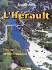 Herault, Fleuve Mediterraneen - Couverture - Format classique